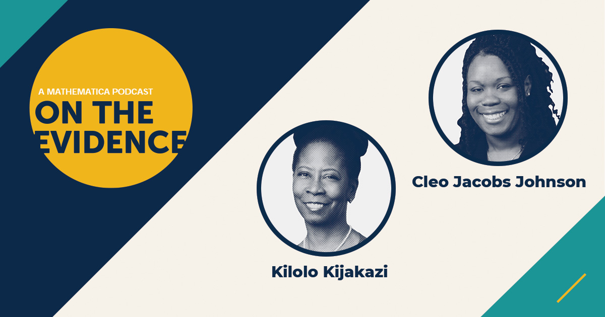 On the Evidence Guests Kilolo Kijakazi and Cleo Jacobs Johnson