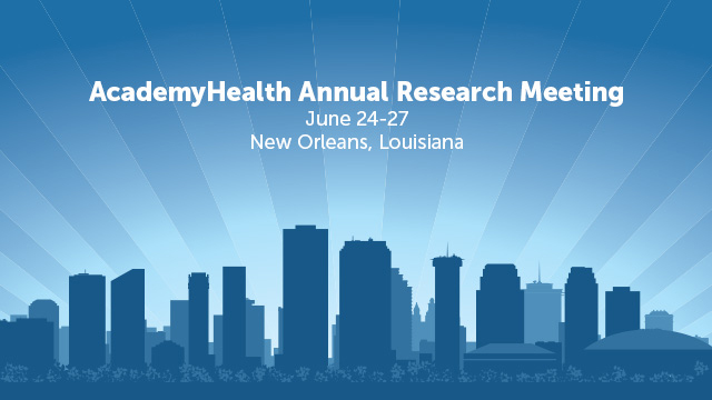AcademyHealth Conference 2017 New Orleans